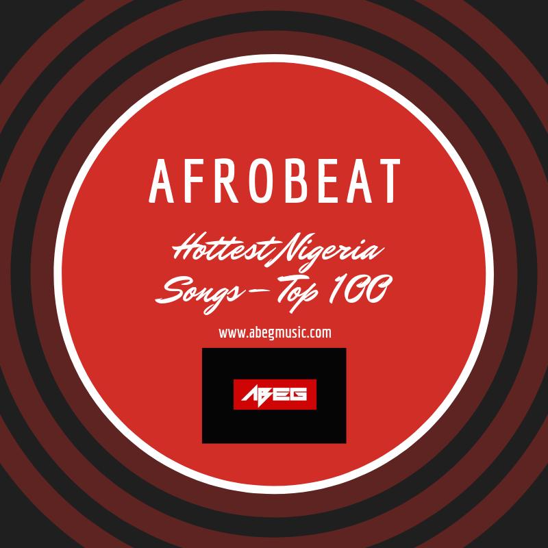 Top 100 Nigeria & America Songs - Abegmusic