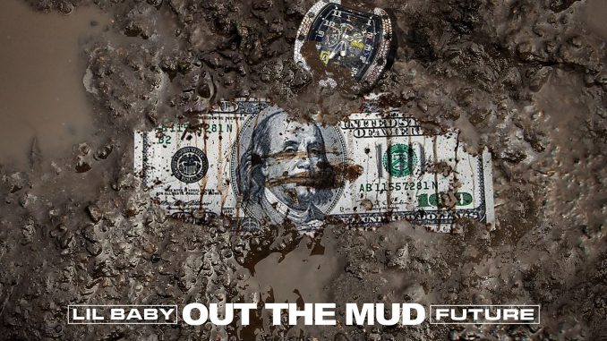 Lil Baby ft  Future – Out The Mud - Abegmusic