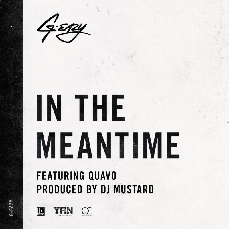 G-Eazy feat Quavo – In The Meantime - Abegmusic